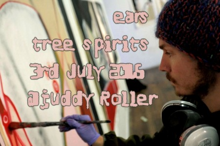 20150703_ears_-_tree-spirits_-_juddy-roller