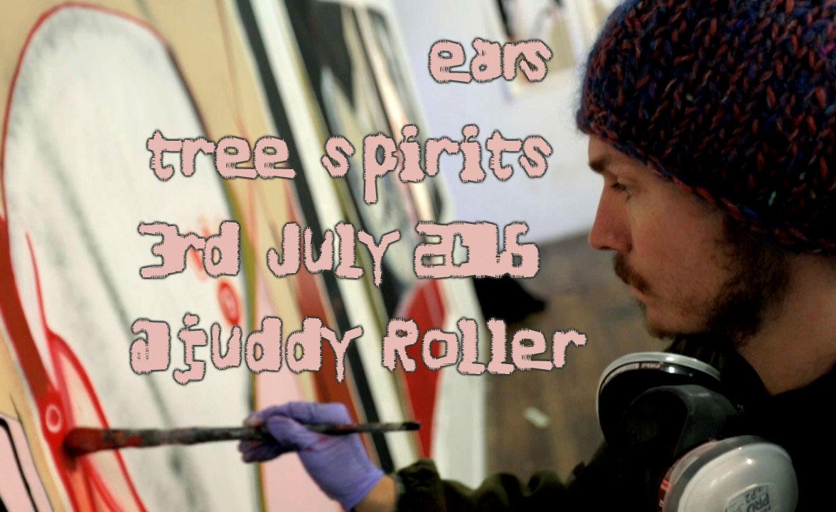 20150703_ears_-_tree-spirits_-_juddy-roller